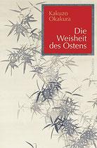 Kakuzo Okakura, Die Weisheit des Ostens - Kunst und Philosophie im alten Japan