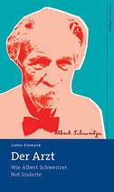 Limmank, Der Arzt - Wie Albert Schweitzer Not linderte
