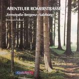 Schwarz Rosemarie, Abenteuer Römerstrasse - Fernstrasse Bregenz-Salzburg