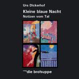 Urs Dickerhof, Kleine blaue Nacht