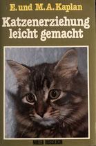 Kaplan M. A. und E., Katzenerziehung leicht gemacht
