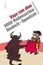 Vaya con dios - 2000 Redensarten Deutsch-Spanisch (antiquarisch)