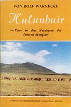 Warnecke Rolf von, Hulunbuir Reise in den Nordosten der Inneren Mongolei