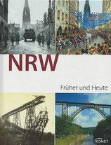 Haufs Albert, NRW früher und heute