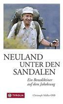 Müller Chistoph OSB, Neuland unter den Sandalen - Ein Benediktiner auf dem Jakobsweg (antiquarisch)