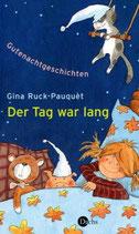 Gina Ruck-Pauquèt, Der Tag war lang - Gutenacht Geschichten