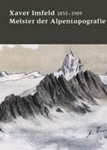 Xaver Imfeld - Meister der Alpentopografie