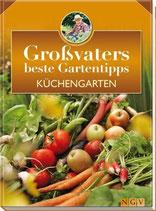 Grossvaters beste Gartentipps - Küchengarten