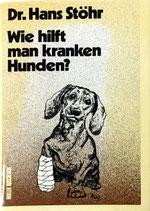 Stöhr Hans, Wie hilft man kranken Hunden (antiquarisch)