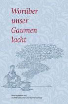 Kühbacher Andrea / Schlapp Manfred, Worüber unser Gaumen lacht