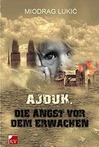 Lukic Miodrag, Ajduk: Die Angst vor dem Erwachen
