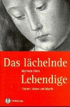 Michaela Diers, Das lächelnde Lebendige