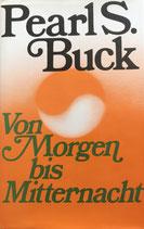Buck Pearl S., Von Morgen bis Mitternacht (antiquarisch)