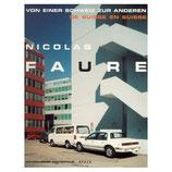 Nicolas Faure, Von einer Schweiz zur anderen