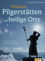 Bedürftig Friedemann, Bildatlas Pilgerstätten und heilige Orte - Mit mehr als 400 Bildern und Karten (antiquarisch)