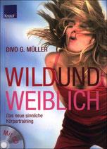 Divo G. Müller, Wild und Weiblich -