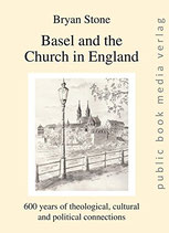 Stone Bryan, Basel and the Church in England (engl.) - 600 years of theological, cultural and political connections