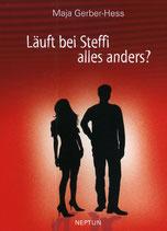 Maja Gerber-Hess, Läuft bei Steffi alles anders?
