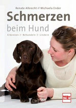 Albrecht Renate, Schmerzen beim Hund - Erkennen - Behandeln - Lindern