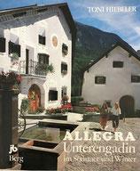 Hiebeler Toni, Allegra - Unterengadin im Sommer und Winter (antiquarisch)
