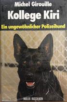 Girouille Michel, Kollege Kiri - Ein ungewöhnlicher Polizeihund