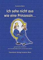 Susanne Benz, Ich sehe nicht aus wie eine Prinzessin