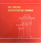 Die antike Architektur Chinas (antiquarisch)