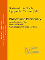 Gudmund J., Process and Personality: Actualization of the Personal World With Process-Oriented Methods