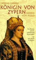 Sachs-Colllignon Jetta, Caterina Cornaro - Königin von Zypern, Herrin von Asolo - Ein Roman aus der italienischen Renaissance