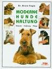 Fogle Bruce, Moderne Hundehaltung
