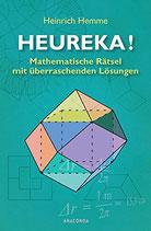 Hemme Heinrich, Heureka! Mathematische Rätsel mit überraschenden Lösungen