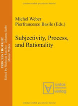 Michel Weber and Pierfrancesco Basile, Subjectivity, Process, and Rationality