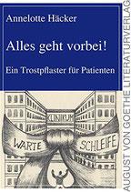 Häcker Annelotte, Alles geht vorbei!: Ein Trostpflaster für Patienten (antiquarisch)