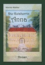 Mahler Monika, Die Gutsherrin Anna