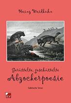 Heinz Weidkuhn, Gerüttelte, geschüttelte Abzockerpoesie