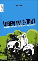 Böhm Dirk, Leben im 2-Takt - Aus dem Leben eines Blechrollerfahrers