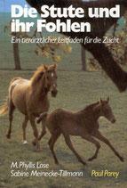 Lose Phyllis M. , Die Stute und ihr Fohlen. Ein tierärztlicher Leitfaden für die Zucht (antiquarisch)