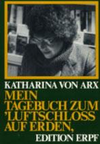 von Arx Katharina, Mein Tagebuch zum Luftschloss auf Erden