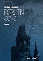 Lehmann Rüdiger, Berlin 2042 - Zukunftsroman