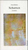Meister Ernst, Gedichte in 15 Bänden / Schatten Bd. 14 - Verstreut veröffentlichte Gedichte 1965-1979