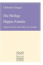 Christine Guigui, Die Heilige Hippie-Familie
