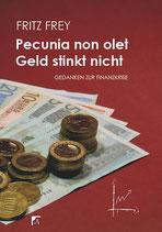 Fritz Frey, Pecunia non olet Geld stinkt nicht