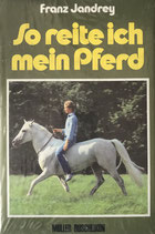 Jandrey Franz, So reite ich mein Pferd