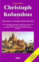 Klaus Gerhard, Christoph Kolumbus. Abenteurer zwischen Gold und Gott. Eine Studie zur kurialen Expansionspolitik