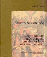 Duffner Maria H., Romanos der Melode ... denn für uns wurde geboren ein kleines Kind, der urewige Gott: Gedanken zu einem alten griechischen Weihnachtshymnus (antiquarisch)