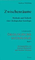 Nebelung Andreas, Ökologische Soziologie - Zwischenräume - Methode und Ästhetik eine ökolischen Soziologie (antiquarisch)