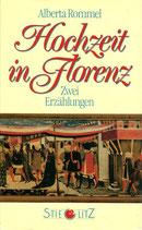 Rommel Alberta, Hochzeit in Florenz - Zwei Erzählungen