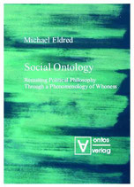Michael Eldred, Social Ontology