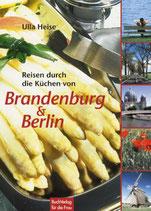 Heise Ulla, Reisen durch die Küchen von Brandenburg & Berlin (antiquarisch)