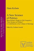 Kelsen Hans, A New Science of Politics: Hans Kelsen's Reply to Eric Voegelin's 'New Science of Politics